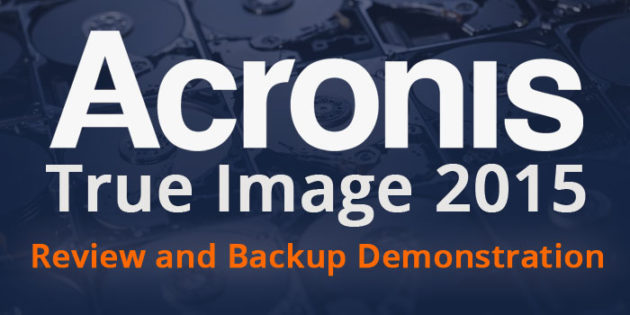 Acronis True Image 2015 Review and Backup Demonstration