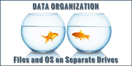 Data Organization With Files and OS on Separate Drives