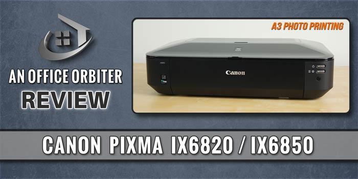 Canon Pixma iX6820 Review – High Quality A3 Photo Print