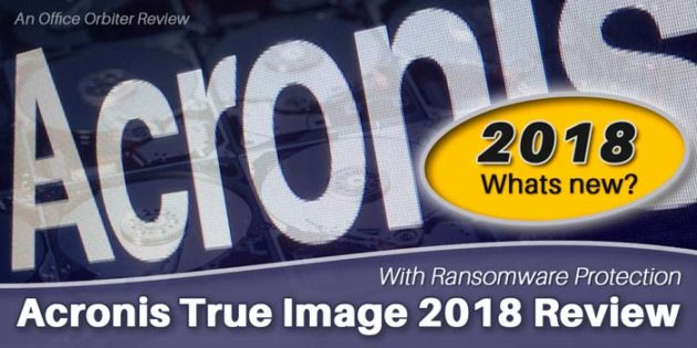 Acronis True Image 2018 Review. My Backup Tool of Choice.
